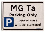 MG Ta Car Owners Gift| New Parking only Sign | Metal face Brushed Aluminium MG Ta Model